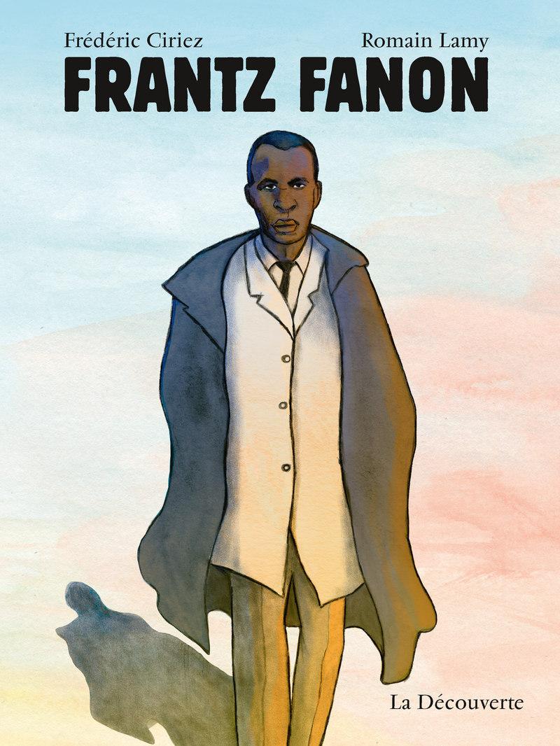 Frantz Fanon [Ciriez, Frédéric] & [Lamy, Romain] Fanon10