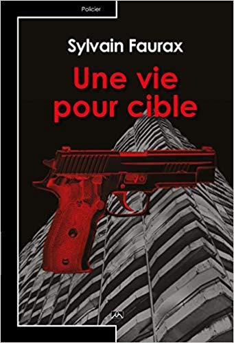 [Faurax, Sylvain] Une vie pour cible Faurax10