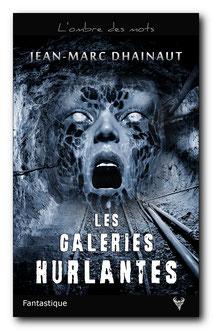 [Editions Taurnada] Les galeries hurlantes de Jean-Marc Dhainaut Image13