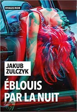 [Żulczyk, Jakub] Eblouis par la nuit Jakub10