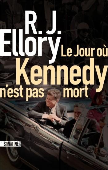 [Ellory, R.J.] Le jour où Kennedy n'est pas mort Kenned10