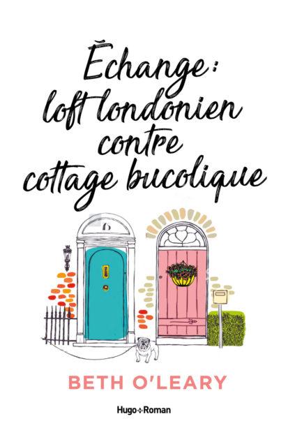 [O'Leary, Beth] Échange loft londonien contre cottage bucolique  Loft10