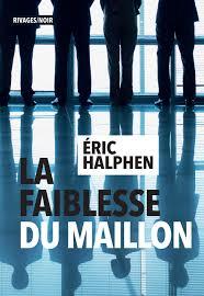 [Halphen, Eric] La faiblesse du maillon Maillo10
