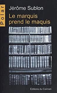 [Sublon, Jérôme] Le marquis prend le maquis Marqui10