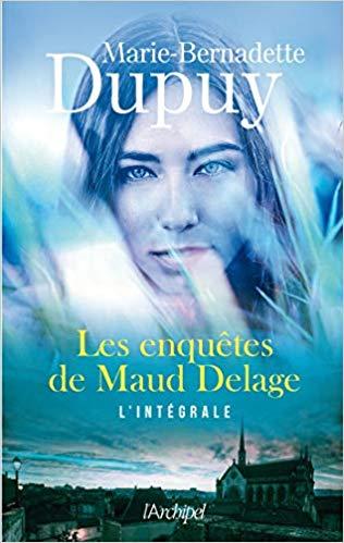 [Dupuy, Marie-Bernadette] Les enquêtes de Maud Delage : L'intégrale Maud10