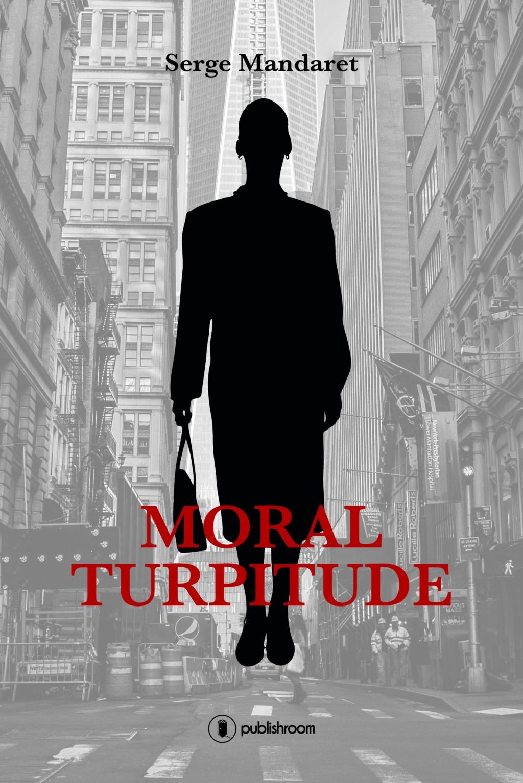 [Mandaret, Serge] Moral turpitude Moral10