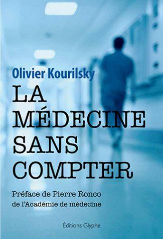 [Kourilsky, Olivier] La médecine sans compter Mzodec10