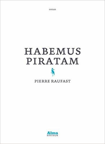 [Raufast, Pierre] Habemus Piratam Ob_8af10