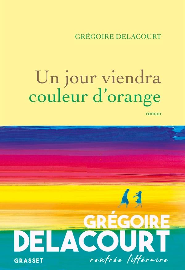 [Delacourt, Grégoire] Un jour viendra couleur d'orange Orange10