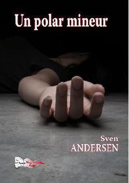 [Andersen, Sven] Un polar mineur Polar10