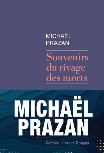 [Prazan, Michaël] Souvenirs du rivage des morts Prazan10