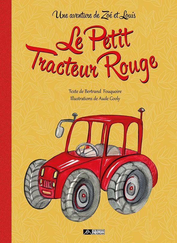 [Fouquoire, Bernard & Gooly, Aude] Le petit tracteur rouge Tracte10
