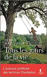 """[Editions Charleston] """"Tous les jours de la vie"""" de Debbie Macomber  Tzolzo45"""