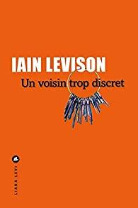 [Levison, Iain] Un voisin trop discret Voisin10