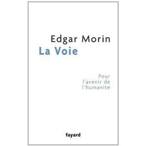 """""""La Voie"""" d'Edgar Morin :l'infatigable camelot... La_voi10"""
