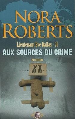 Tome 21 : Aux sources du crime - Nora Roberts Nora_r10