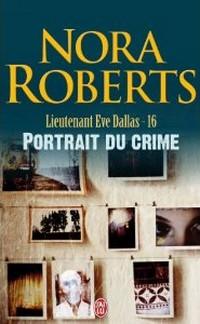 Tome 16 : Portrait du crime de Nora Roberts Sans_t18