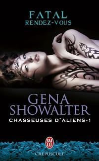 chasseuses d aliens - Chasseuse d'Aliens - Tome 1 : Fatal rendez-vous de Gena Showalter Sans_t52