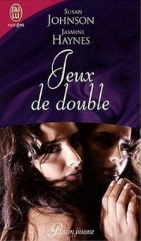 Jeux de double de Susan Johnson et Jasmine Haynes - Jeux de double de Susan Johnson, Jasmine Deep et Adèle Dryss  Sans_t54