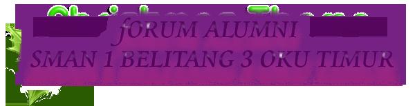 FORUM ALUMNI SMAN 1 BELITANG 3 OKU TIMUR
