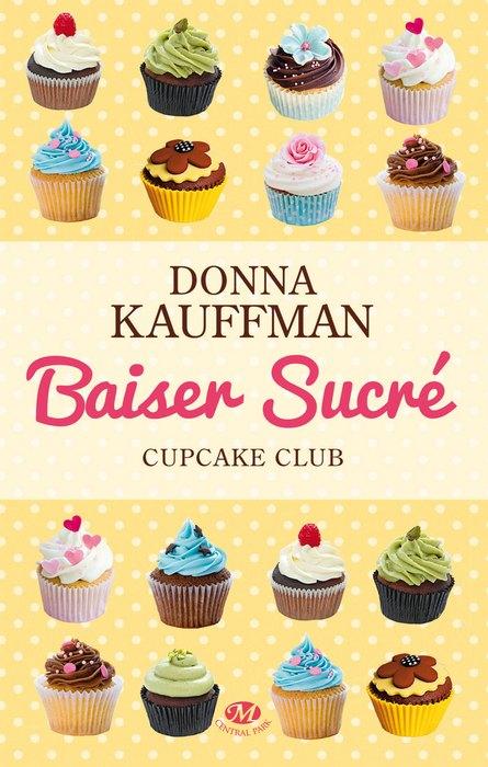 [Kauffman, Donna] Cupcake club - Tome 1: Baiser sucré Baiser10