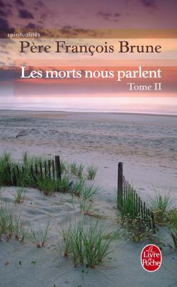 Les morts nous parlent  Père François Brune 'Tome 2) 97822510