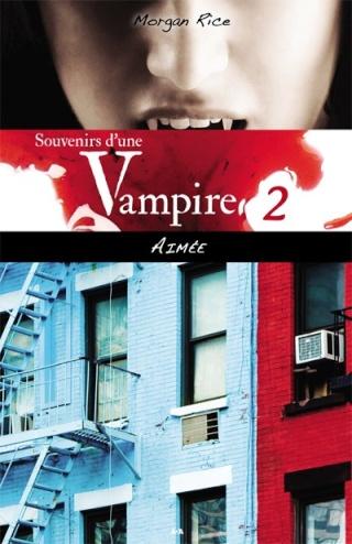 SOUVENIRS D'UNE VAMPIRE (Tome 2) AIMÉE de Morgan Rice L9782814