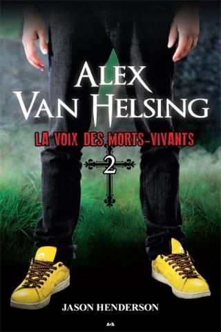 ALEX VAN HELSING (Tome 02) LA VOIX DES MORTS-VIVANTS de Jason Henderson L9782818