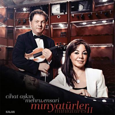Cihat Aşkın & Mehru Ensari - Minyatürler 2 (2013) Full Albüm  Cihat10
