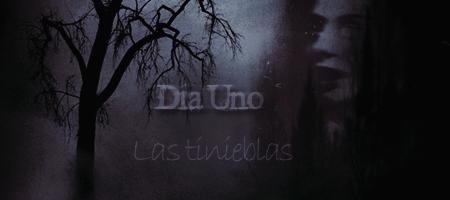 Las Tinieblas | Trama Global [Grupo I] Dia_un11