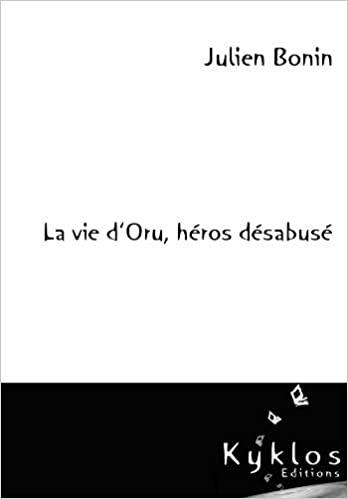 [Bonin, Julien] La Vie d'Oru, héros désabusé - Tome 1 : Le Refuge du passé 31zefs10