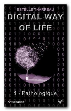 [Tharreau, Estelle] Digital Way of life 1 - Pathologique Digita10