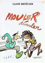 Mouler démouler [Brétécher, Claire] Mouler10