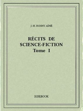[Rosny Aîné, J.H.] Récits de science-fiction - Tome 1 Rosny_10