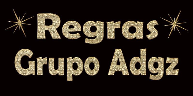 REGRAS GRUPO ADGZ 0310