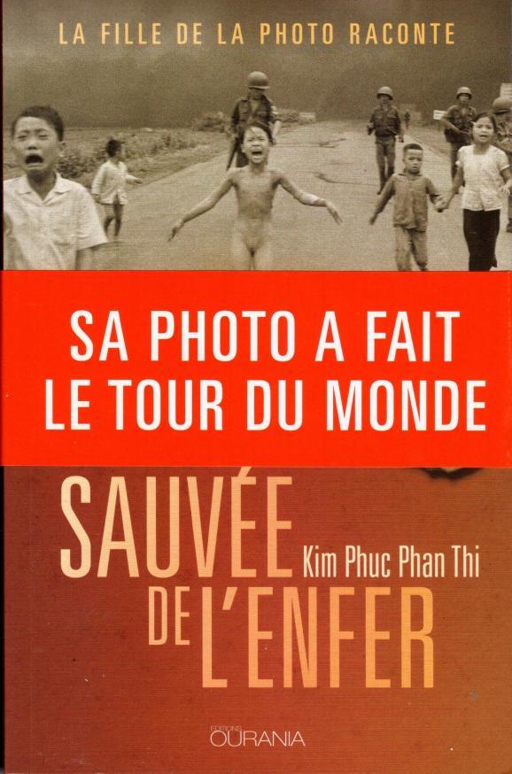 """Kim Phuc, """"la petite fille au napalm"""" photographiée au Vietnam il y a 47 ans, se raconte dans """"Sauvée de l'enfer"""" Vn10"""