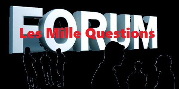 Forum les mille questions