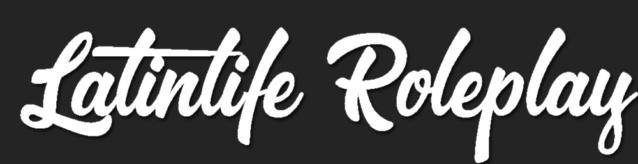 Latin Life Roleplay - Tu segunda vida!