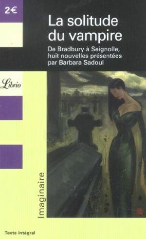 [Sadoul, Barbara] La solitude du vampire (recueil de nouvelles par divers auteurs) 22089810