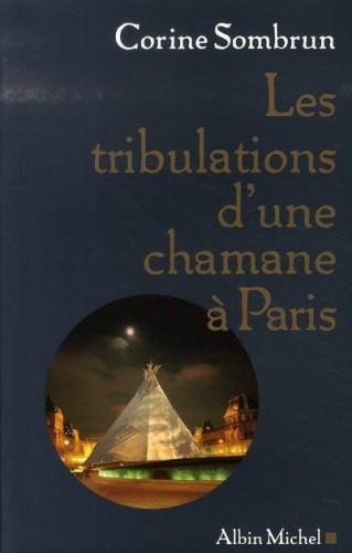 LES TRIBULATIONS D'UNE CHAMANE A PARIS de Corine Sombrun 97822210