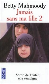JAMAIS SANS MA FILLE (Tome 2) POUR L'AMOUR D'UN ENFANT de Betty Mahmoody Couv4610