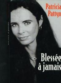 BLESSÉE A JAMAIS de Patricia Pattyn Kop10