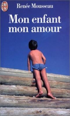 MON ENFANT MON AMOUR de Renée Mousseau Mon-en10