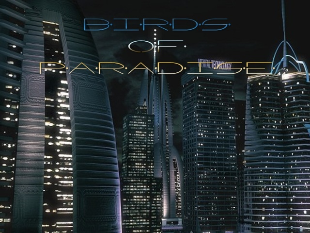 Birds of Paradise - 'Sci-Fi Meets Reality' Birdso10