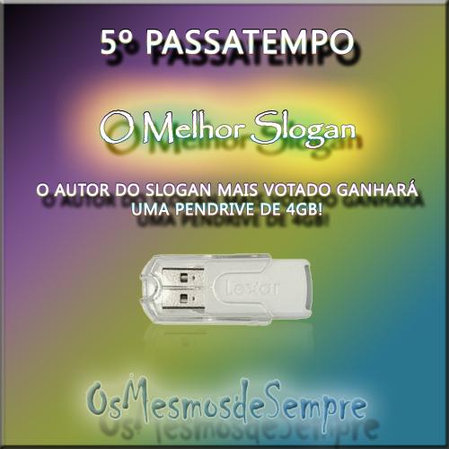 5º Passatempo OsMesmosdeSempre --- Propostas de Slogans --- TERMINADO Slogan11