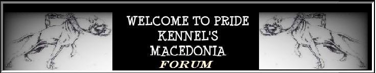 Pride Kennel's Macedonia Forum