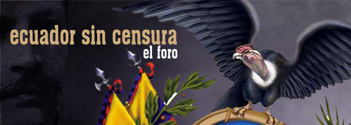 Ecuador Sin Censura - El Foro