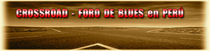 RADIO CROSSROAD - BLUES & ROCK - FORO DE BLUES EN PERU
