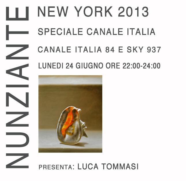 Speciale Nunziante, galleria Luca Tommasi: LUNEDI' 24 GIUGNO 2013, ore 22:00-24:00 CANALE ITALIA 84 - SKY 937 19061311