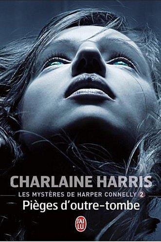 Les mystères de Harper Connelly T2 : Pièges d'outre-tombe - Charlaine Harris Pieges10